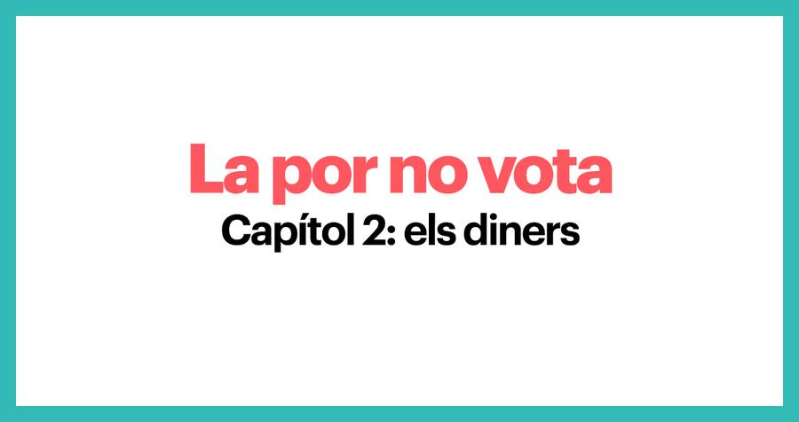 La por no vota. Capítol 2: Els diners
