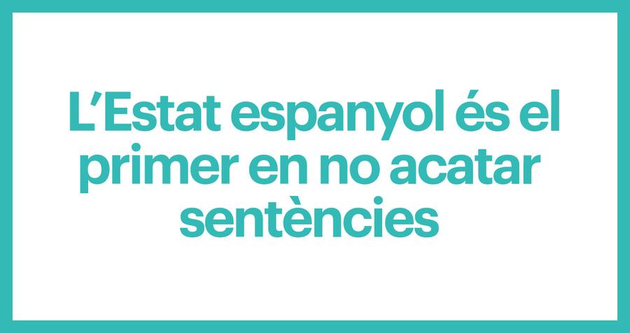 L'Estat espanyol és el primer en no acatar sentències