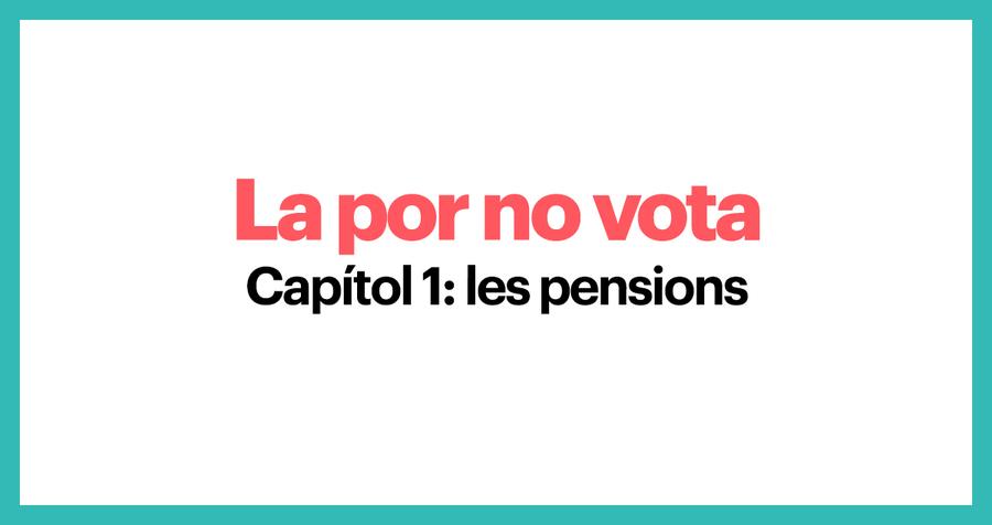 La por no vota. Capítol 1: Les Pensions